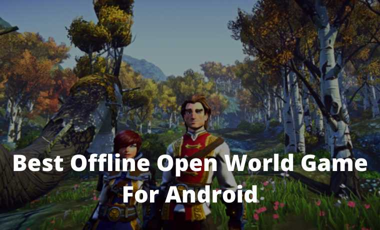 15 Best Offline Open World Game For Android