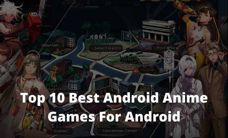 Top 10 Best Android Anime Games For Android