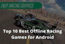 Top 10 Best Offline Racing Games for Android