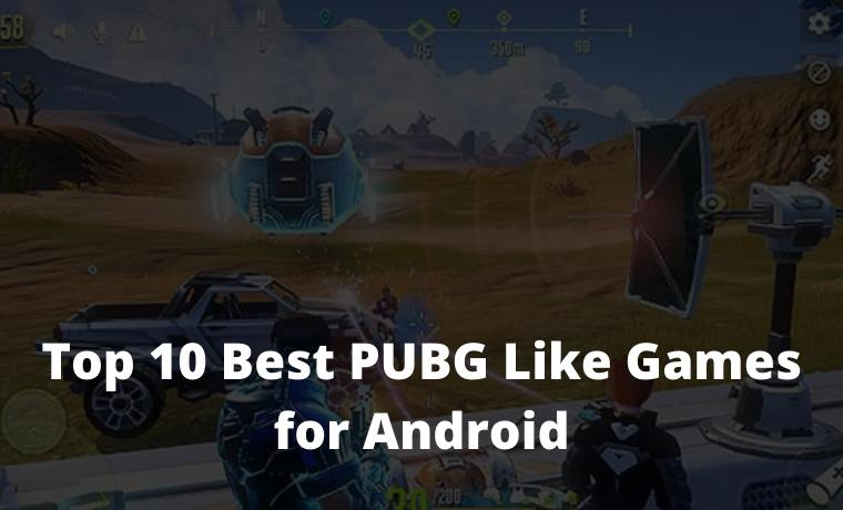 Top 10 Best PUBG Like Games for Android