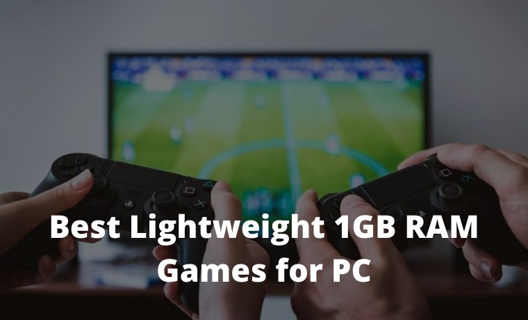 10 Best Lightweight 1GB RAM Games for PC