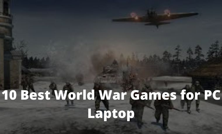 10 Best World War Games for PC Laptop