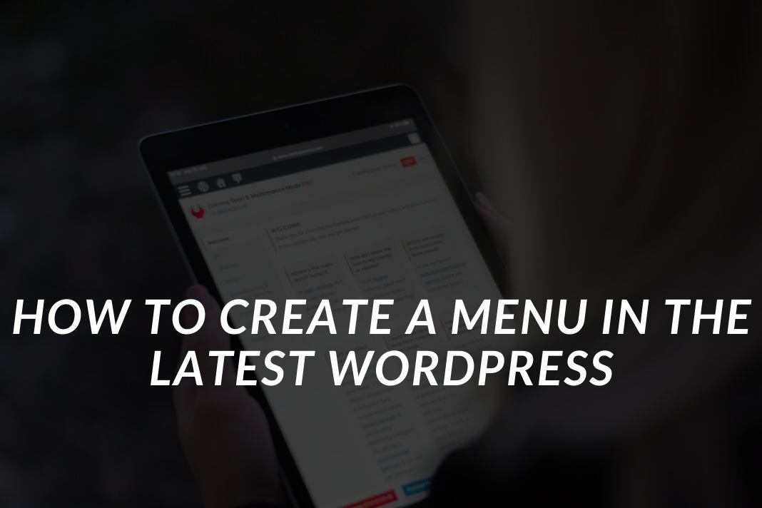 How to Create a Menu in the Latest WordPress