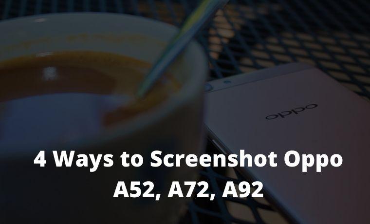 4 Ways to Screenshot Oppo A52, A72, A92 (Wipe Screen, Long)