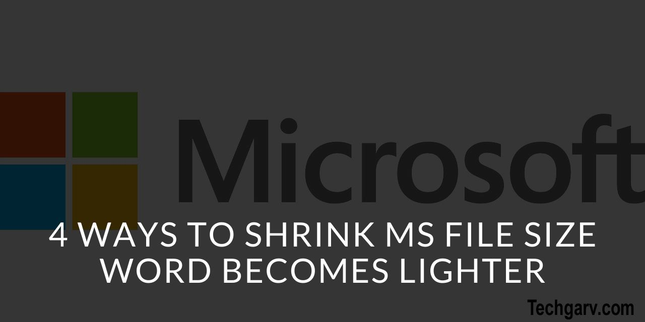 4 Ways to Shrink Ms File Size Word Becomes Lighter