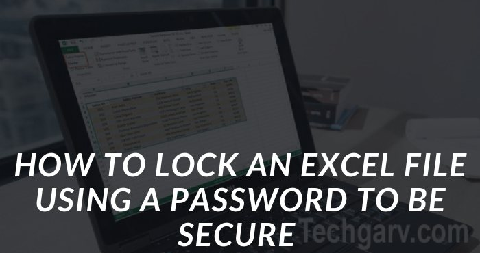 How to Lock an Excel File Using a Password to Be Secure