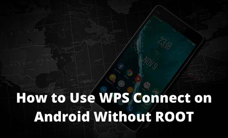 How to Use WPS Connect on Android Without ROOT