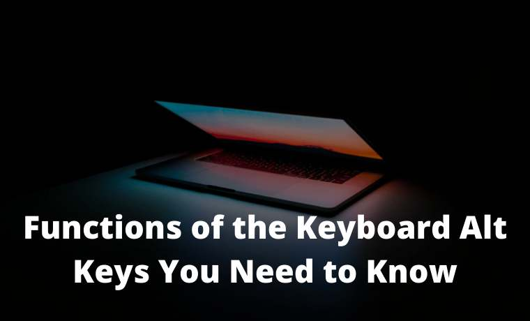 Functions of the Keyboard Alt Keys You Need to Know