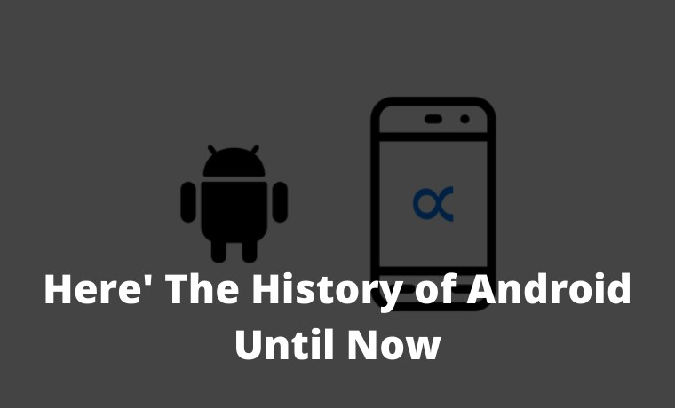 Here' The History of Android Until Now