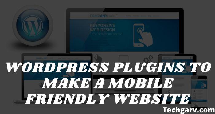 WordPress Plugins to Make a Mobile Friendly Website