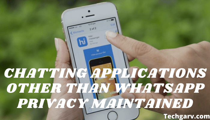 Chatting Applications Other Than WhatsApp Privacy Maintained