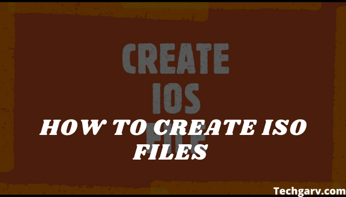 How to Create ISO Files