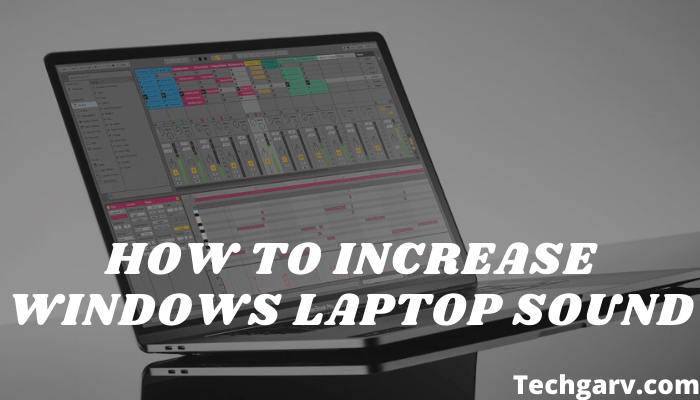 How to Increase Windows Laptop Sound