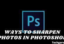 Ways to Sharpen Photos in Photoshop