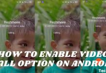 How to Enable Video Call Option on Android