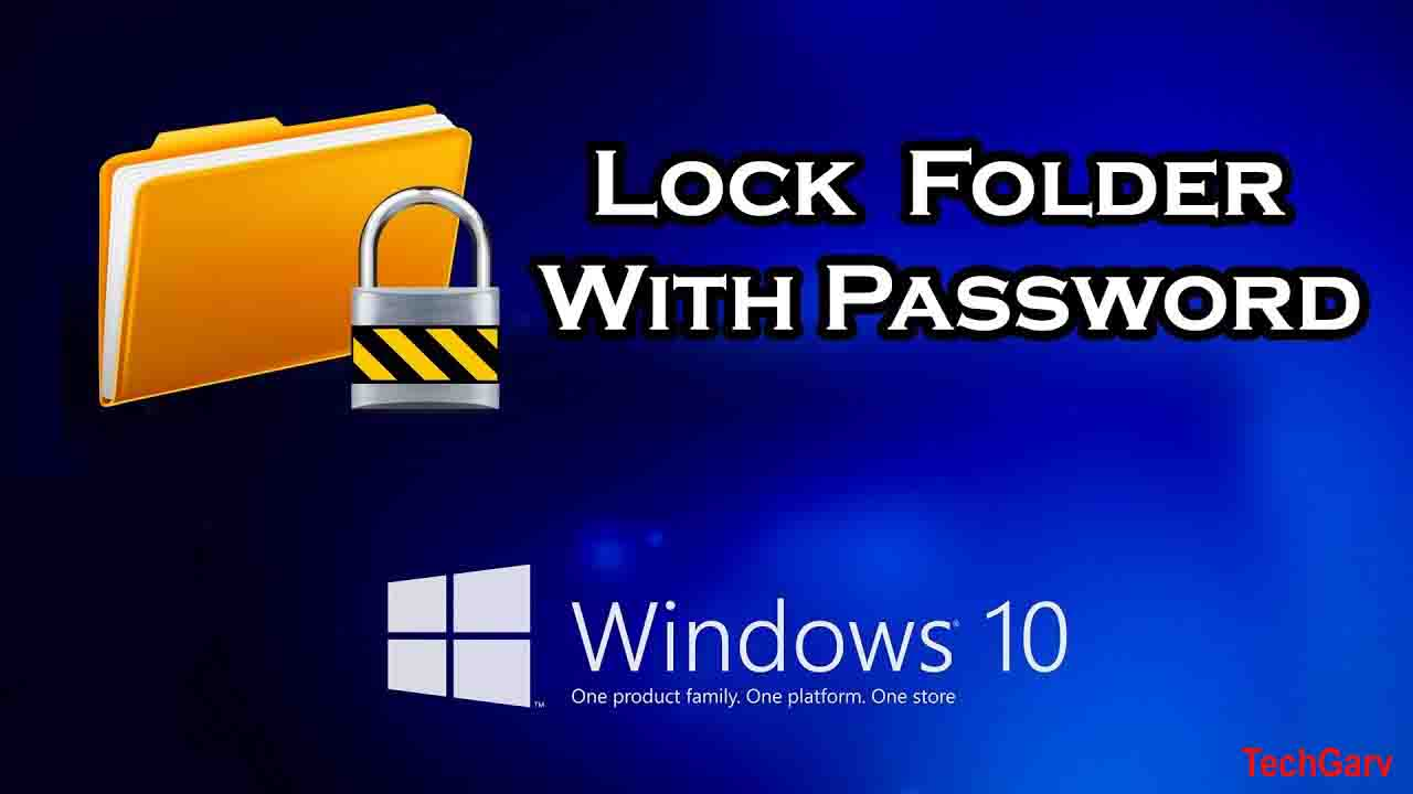 How to Lock Folders in Windows 10 Without Apps
