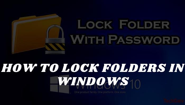 How to Lock Folders in Windows
