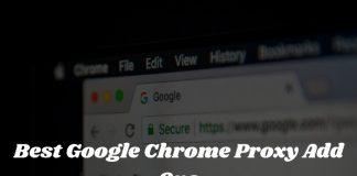 Best Google Chrome Proxy Add Ons