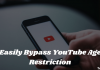 Easily Bypass YouTube Age Restriction