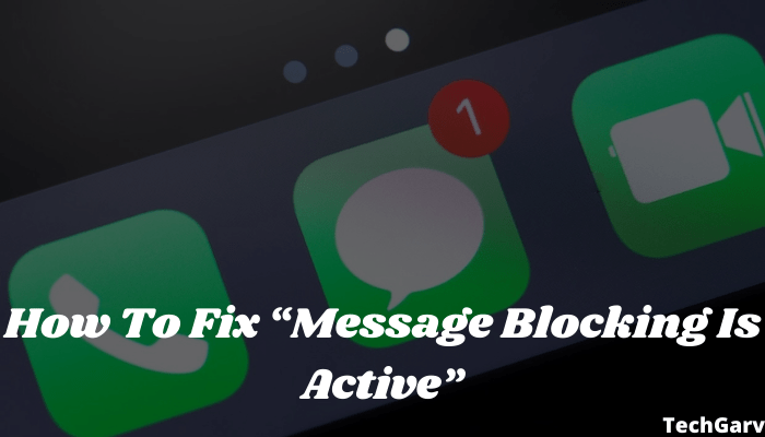 """How To Fix """"Message Blocking Is Active"""""""